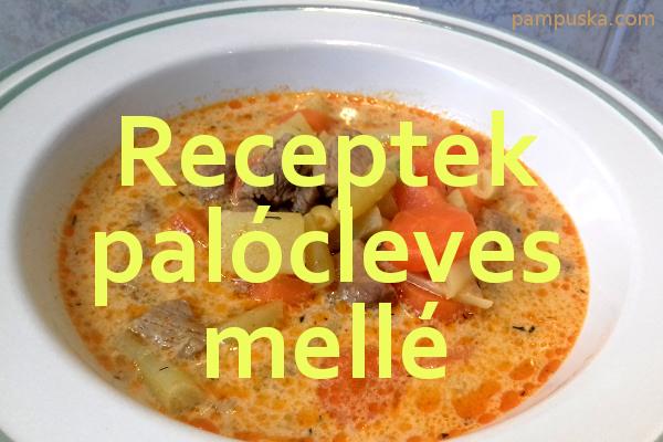 receptek palócleves mellé