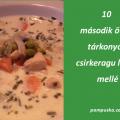 tárkonyos csirkeragu leves mellé második ötletek