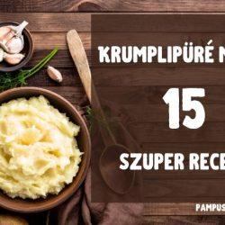 krumplipüré mellé 15 szuper recept